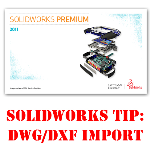 SolidWorks Tip: Import DXF/DWG Set Origin