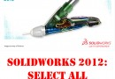 SolidWorks 2012 &#8211; Select All