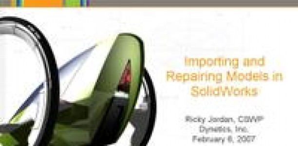 Importing and Repairing Models in SolidWorks