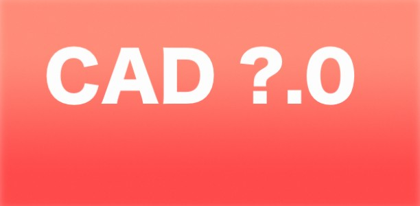 Reinventing CAD – Where are we headed? – Part 3
